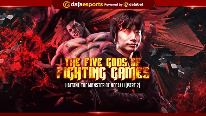 The Five Gods of Fighting Games (Part 2): Haitani, the monster of Necalli